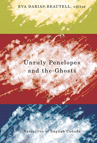Unruly Penelopes and the Ghosts: Narratives of English Canada