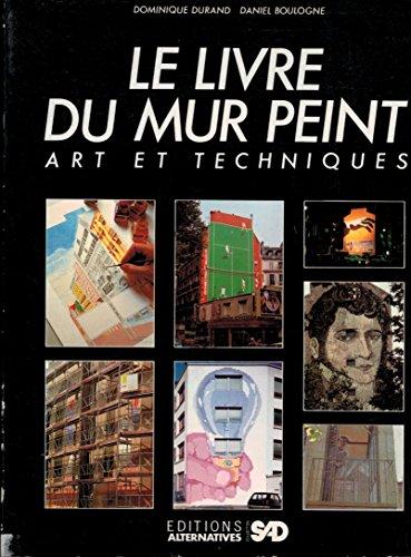 Le Livre du mur peint : Art et technique (SAD) par  Dominique Durand, Daniel Boulogne, Hervé Jacob (Broché)