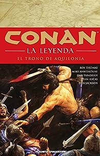 Conan la leyenda nº 12/12: El trono de Aquilonia par Roy Thomas