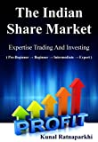 The Indian Share Market -Expertise Trading And Investing (Pre-Beginner →Beginner→Intermediate→Expert)