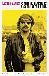 Psychotic Reactions and Carburetor Dung (Serpent's Tail Classics) by Lester Bangs (2014-12-04)