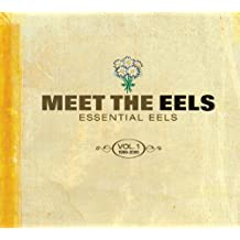 Meet The Eels : Essential Eels Vol. 1 1996-2006 by Eels (2008-01-20)
