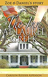 The Inn at Laurel Creek: Zoe & Daniel's Story (The Inn at Laurel Creek Novellas Book 2)