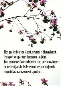 Lot de 5 cartes condoléances: Bien que les fleurs se fanent, meurent et disparaissent, leurs précieux parfums demeurent toujours. Tout comme ces fleurs éclatantes, ceux que nous aimons ne meurent jamais; ils demeurent avec nous à jamais, empreints dans nos souvenirs précieux. carte de deuil, carte condoléances, carte de voeux réconfortante le chagrin avec fleurs