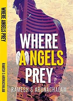 Where Angels Prey (English Edition) di [Arunachalam, Ramesh S]