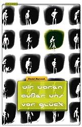 Wir waren außer uns vor Glück (German Edition)