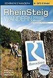 Rheinsteig - Schöneres Wandern Pocket. Mit Rheinburgen, GPS-Daten und Faltkarte. 320 km Wander-Erlebnis von Wiesbaden bis Bonn. Aktuellste Trasse, Insider-Tipps