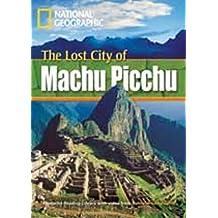 "The Lost City of Machu Picchu: Fascinating Places. Niveau 1 ""800"" Wörter + Multi-ROM (Helbling Languages) (National Geographic Footprint Reading ... europäischen Referenzrahmens für Sprachen.)"