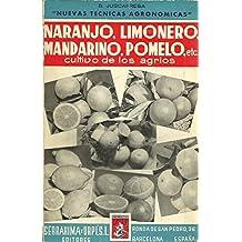 LOS AGRIOS (Naranjo, limonero, mandarino, pomelo, etc.) Cultivos y Enfermedades