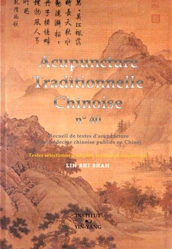 Acupuncture traditionnelle chinoise n° 40 par Shi Shan Lin