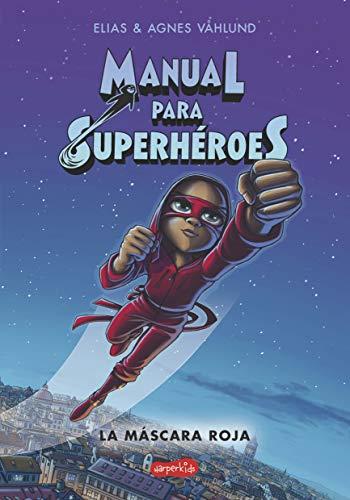 Manual para superhéroes. La máscara roja par Elias Våhlund