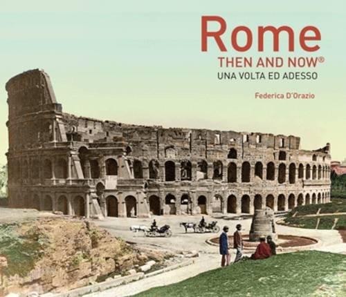 Rome Then and Now por Federica D'Orazio