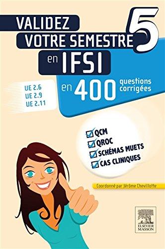 Validez votre semestre 5 en IFSI en 400 questions corriges: UE 2.6, UE 2.9, UE 2.11