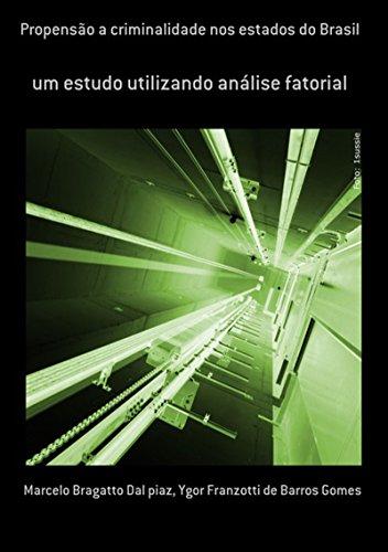 Propensão A Criminalidade Nos Estados Do Brasil (Portuguese Edition) por Ygor Franzotti De Barros Gomes Marcelo Bragatto Dal Piaz