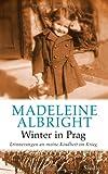 'Winter in Prag: Erinnerungen an meine Kindheit im Krieg' von Madeleine K. Albright
