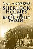 Sherlock Holmes and the Baker Street Dozen von Val Andrews