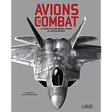 Avions de combat : Les modèles qui ont marqué l'histoire de l'aviation militaire