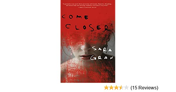 Come closer ebook sara gran amazon kindle store fandeluxe Image collections
