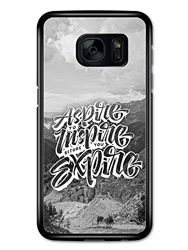 Aspire Inspire Expire Inspirational Quote custodia per Samsung Galaxy S7
