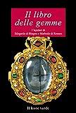 Il libro delle gemme. I lapidari di Ildegarda di Bingen e Mardobo di Rennes