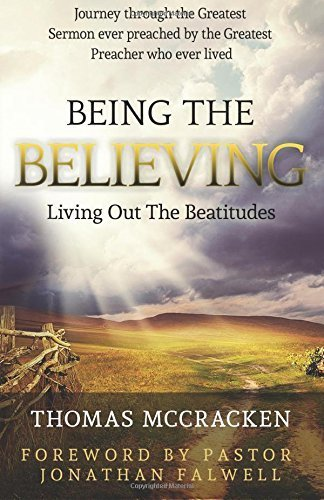 Being The Believing: Living Out The Beatitudes by Thomas McCracken (2015-10-21)
