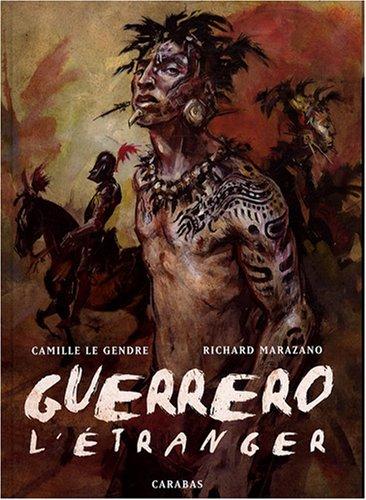 Guerrero, Tome 1 : L'étranger