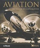 Aviation : Un siècle de conquêtes