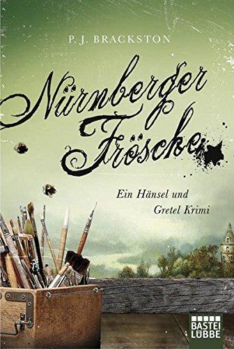 N??rnberger Fr??sche: Ein H?¡ènsel und Gretel Krimi by P. J. Brackston (2014-12-18)
