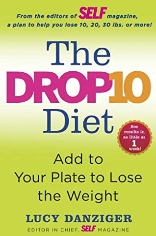 The Drop 10 Diet: Harness the Fat-Melting Power of Superfoods