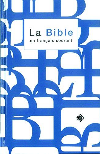 La Bible en français courant avec notes, sans les livres deutérocanoniques (French Edition)