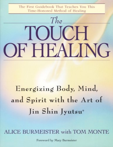 The Touch of Healing: Energizing the Body, Mind, and Spirit With Jin Shin Jyutsu (English Edition) por Alice Burmeister