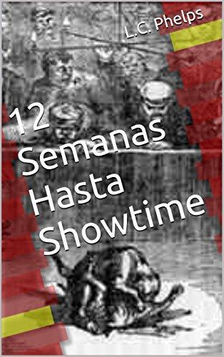 Descargar Libro 12 Semanas Hasta Showtime de L.C. Phelps