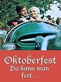 Oktoberfest - Da kann man fest