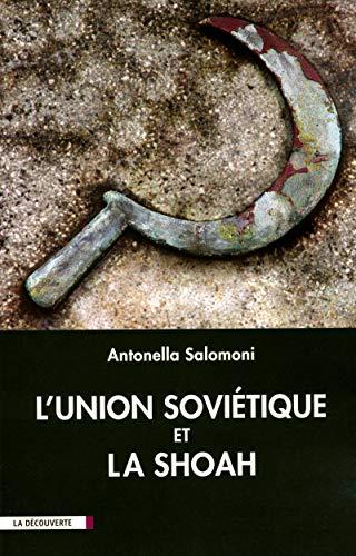 L'Union soviétique et la Shoah par Antonella SALOMONI