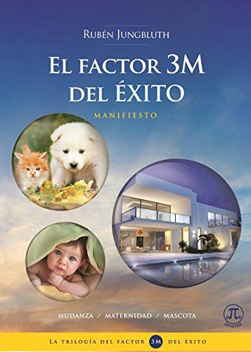 EL FACTOR 3M DEL ÉXITO – MANIFIESTO por Rubén Jungbluth