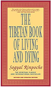 The Tibetan Book of Living and Dying: The Spiritual Classic & International Bestseller: Revised and Updated Edition par [Sogyal Rinpoche]
