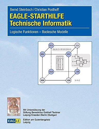 EAGLE-STARTHILFE Technische Informatik: Logische Funktionen - Boolesche Modelle