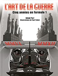 ART DE LA GUERRE, 5 ANNEES EN FORMULE 1