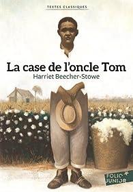 La Case de l'oncle Tom par Harriet Beecher Stowe