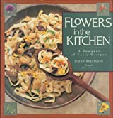 Flowers in the Kitchen: A Bouquet of Tasty Recipes