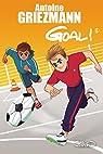Goal ! - tome 2 Un espion dans l'équipe par Griezmann