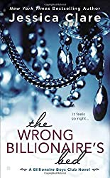 The Wrong Billionaire's Bed (Billionaire Boys Club) by Jessica Clare (2015-04-07)