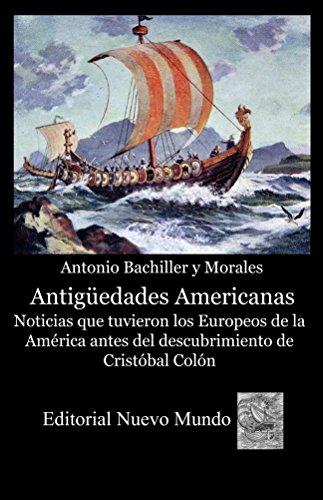 Antiguedades americanas. noticias que tuvieron los europeos de la américa antes del descubrimiento de cristobal colon EPUB Descargar gratis!