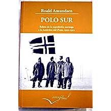 Polo Sur, 1910-1912 : Relato de la expedici?n noruega a la Ant?rtica del Fram (Paperback)(Spanish) - Common