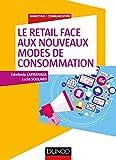 Le retail face aux nouveaux modes de consommation - S'adapter ou disparaître - Format Kindle - 9782100780877 - 14,99 €