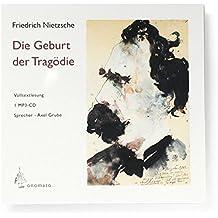 Die Geburt der Tragödie. Volltextlesung von Axel Grube, 1 mp3-CD in handgefertigter Papphülle (Bibliophile Edition »Hörhefte« / Hörbücher in handgearbeiteten Papphüllen)