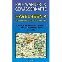 Rad-, Wander- und Gewässerkarte Havelseen 4: Vom Wannsee zum Tegeler See: Mit Spandau, Charlottenburg, Grunewald, Zehlendorf, Kleinmachnow. Maßstab ... und Gewässerkarten Berlin/Brandenburg)