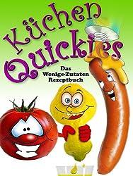 Küchen-Quickies - Das Wenige-Zutaten-Rezeptbuch