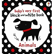 Black and White: Animals (Baby's Very First)