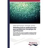 Metaheurísticas poblacionales para problemas complejos de optimización: Desarrollo de nuevos modelos poblacionales para la solución de problemas complejos de optimización